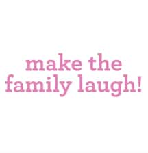 Make the family laugh