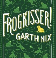 FROGKISSER!, BY GARTH NIX