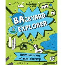 Lonely planet kids: Backyard Explorer