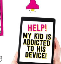 Help! my kid is addicted to his device