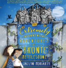 The Extremely Inconvenient Adventure of Bronte Mettlestone by Jaclyn Moriarty