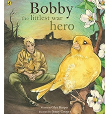 Bobby, the littlest war hero by Glyn Harper and Jenny Cooper