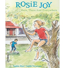 Rosie Joy: Here, there and everywhere by Sophie Siers and Judith Trevelyan