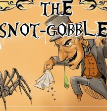 Win family pass to see The Snot-Gobbler