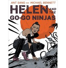Helen and the Go-Go Ninjas by Ant Sang and Michael Bennett