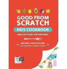 Good from scratch kids cookbook: healthy food for kiwi kids! by Michael Van de Elzen