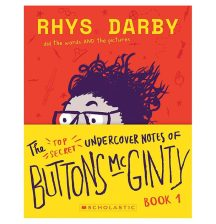 The Top Secret Undercover Notes of Buttons McGinty, Book 1, By Rhys Darby
