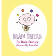 Brain Tricks by Rose Stanley and Lisa Allen