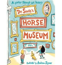 Dr Seuss's Horse Museum, illustrated by Andrew Joyner