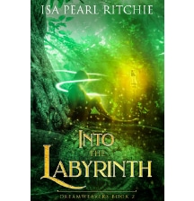 Into the Labyrinth by Isa Pearl Ritchie