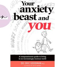Win! Your anxiety beast and you by Dr. Eric Goodman books